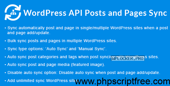 WordPress API Posts and Pages Sync with Multiple WordPress Sites v1.3.0 – Free Download